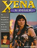 Xena X-Posed: The Unauthorized Biography of Lucy Lawless and Her On-Screen Character (0761512659) by Crenshaw, Nadine