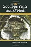 img - for Goodbye Yeats and O'Neill: Farce in Contemporary Irish and Irish-American Narratives. (Costerus New Series) book / textbook / text book