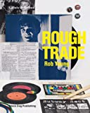 echange, troc Rob Young - Rough Trade: Labels Unlimited