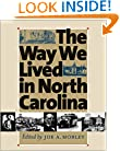Way We Lived in North Carolina (Published in Association with the Office of Archives and His)