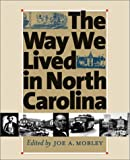 img - for Way We Lived in North Carolina (Published in Association with the Office of Archives and His) book / textbook / text book