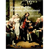 Greuze and the Painting of Sentimentby Emma Barker
