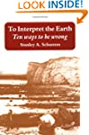 To Interpret the Earth: Ten Ways to B...