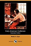 Early American Craftsmen (Illustrated Edition) (Dodo Press)