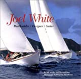 img - for Joel White: Boatbuilder/Designer/Sailor book / textbook / text book