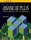img - for Advanced dBASE III Plus: Programming and Techniques book / textbook / text book