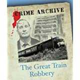 The Great Train Robbery (Crime Archive)by Peter Guttridge
