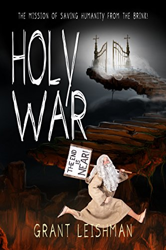 ebook: Holy War (The Battle For Souls): The Mission Of Saving Humanity From The Brink (The Second Coming Book 3) (B01LYBVES5)
