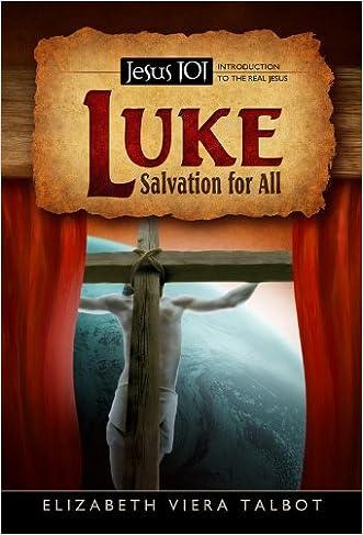 Luke: Salvation For All (Jesus 101)