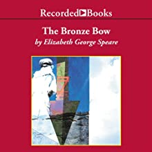 The Bronze Bow (       UNABRIDGED) by Elizabeth George Speare Narrated by Pete Bradbury