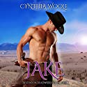 Jake: Destiny in Deadwood Book 1 Audiobook by Cynthia Woolf Narrated by Lia Frederick