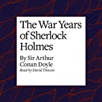 The War Years of Sherlock Holmes | Arthur Conan Doyle