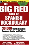 img - for The Big Red Book of Spanish Vocabulary: 30,000 Words Including Cognates, Roots, and Suffixes (Big Book of Verbs Series) book / textbook / text book