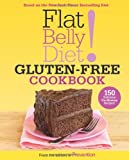 Flat Belly Diet! Gluten-Free Cookbook: 150 Delicious Fat-Blasting Recipes!
