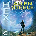 Hex Audiobook by Allen Steele Narrated by Tracy Sallows, Allen Steele