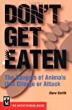 Dont Get Eaten: The Dangers of Animals That Charge and Attack