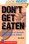Don't Get Eaten: The Dangers Of Anima...