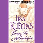 Tempt Me at Twilight: Hathaways, Book 3 (       UNABRIDGED) by Lisa Kleypas Narrated by Rosalyn Landor