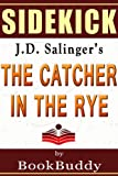 The Catcher in The Rye: by J.D. Salinger -- Sidekick