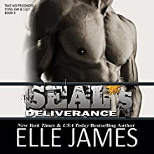 SEAL's Deliverance: Take No Prisoners, Book 9 Audiobook by Elle James Narrated by Gregory Salinas