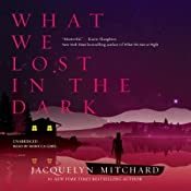 What We Lost in the Dark | [Jacquelyn Mitchard]