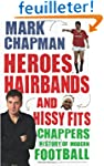 Heroes, Hairbands and Hissy Fits: Cha...