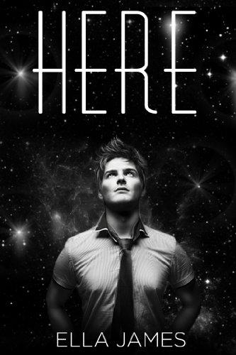Here (YA Romance) (Here Trilogy) by Ella James
