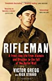 Rick Stroud Rifleman: A Front-Line Life from Alamein and Dresden to the Fall of the Berlin Wall