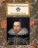 William Shakespeare The Complete Works (Collectors Library)