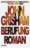 Berufung: Roman - John Grisham