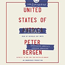 United States of Jihad: Investigating America's Homegrown Terrorists Audiobook by Peter Bergen Narrated by Nicholas Guy Smith