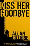 Kiss Her Goodbye (Hard Case Crime Book 8) (English Edition)