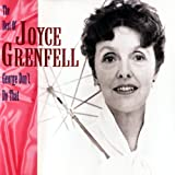 George, Don't Do That! - The Best Of Joyce Grenfell