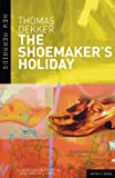 The Shoemakers Holiday (New Mermaids)