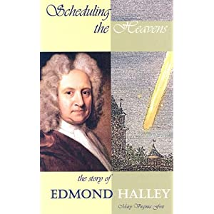 Scheduling the Heavens: The Story of Edmond Halley (Profiles in Science)