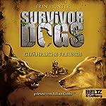 Gefährliche Freunde (Survivor Dogs 3) | Erin Hunter