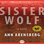 Sister Wolf: A Novel | Ann Arensberg