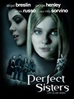 Perfect Sisters (Watch Now While It's in Theaters)