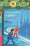 echange, troc Mary Pope Osborne - La Cabane Magique, Tome 27 : L'étrange palais de glace