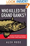 Who Killed the Grand Banks: The Untol...