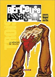 Berceuse assassine, tome 3 : La m�moire de Dillon par Philippe Tome
