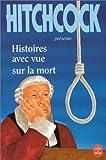 echange, troc Alfred Hitchcock - Histoires avec vue sur la mort