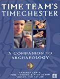 Time Team's Timechester: A Companion to Archaeology (0752265172) by Taylor, Tim
