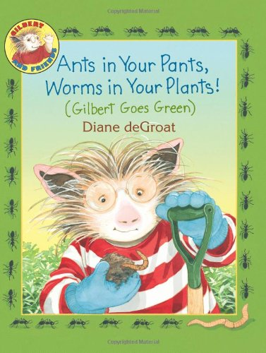 Ants in Your Pants, Worms in Your Plants!