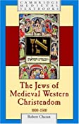The Jews of Medieval Western Christendom: 1000-1500 Cambridge Medieval Textbooks: Amazon.co.uk: Robert Chazan: Books