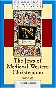 The Jews of Medieval Western Christendom: 1000-1500 Cambridge Medieval Textbooks: Amazon.co.uk: Robert Chazan: Books