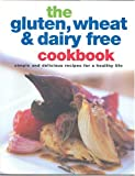 The Gluten, Wheat and Dairy Free Cookbook