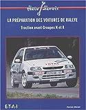 echange, troc Patrick Michel - La préparation des voitures de rallye. Traction avant Groupes N et A