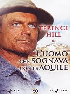 Amazon.com: L'Uomo Che Sognava Con Le Aquile: terence hill, alberto