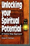 img - for Unlocking Your Spiritual Potential: A Twelve Step Approach book / textbook / text book